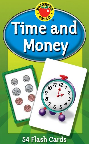 Carson Dellosa - Time and Money Flash Cards - 54 Cards for Telling Time on Digital and Analog Clocks, Counting Money, Reading Numbers, Ages 5 and up (Brighter Child Flash - Learning Child Activities Brighter