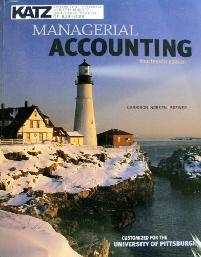 Managerial Accounting (Customized for the University of Pittsburgh)