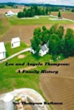 Leo and Angela Thompson: a Family History, Sue Kathman, 1492239615