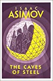 Caves of Steel by Issac Asimov
