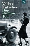 Der stumme Tod: Gereon Raths zweiter Fall (Die Gereon-Rath-Romane) (German Edition)