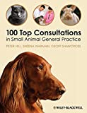 100 Top Consultations in Small Animal General Practice
