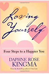 Loving Yourself: Four Steps to a Happier You Paperback