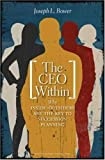 The CEO Within, Joseph L. Bower, 1422104613