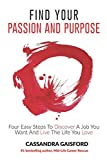 img - for How To Find Your Passion And Purpose: Four Easy Steps to Discover A Job You Want And Live the Life You Love (The Art of Living) book / textbook / text book