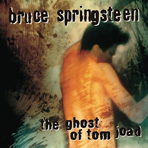The Ghost Of Tom Joad (Bruce Springsteen The Ballad Of Tom Joad)