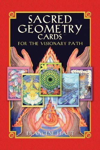 Sacred Geometry Cards For The Visionary Path by Francene Hartley (Sep 16 2008) by INNER TRADITIONS INTL