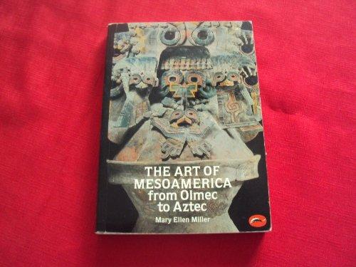 The Art of Mesoamerica from Olmec to Aztec (World of Art)