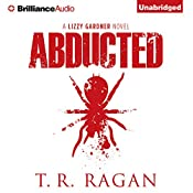 Abducted: Lizzy Gardner, Book 1 | T. R. Ragan