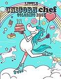 Little Unicorn Chef Coloring Book: Cute Magical