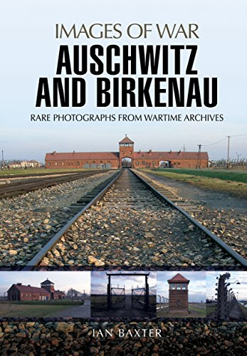 Auschwitz and Birkenau: Rare Photographs from Wartime Archives (Images Of War)
