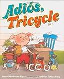Adiós, Tricycle, Susan Middleton Elya, 0399245227