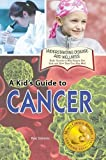 A Kid's Guide to Cancer, Rae Simons, 1625240244