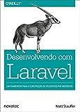 capa de Desenvolvendo com Laravel. Um Framework Para a Construção de Aplicativos PHP Modernos