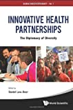 Innovative Health Partnerships, Daniel Low-Beer, 9814366145