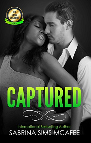 Book: Captured (The Good Doctors Book 1) by Sabrina Sims McAfee
