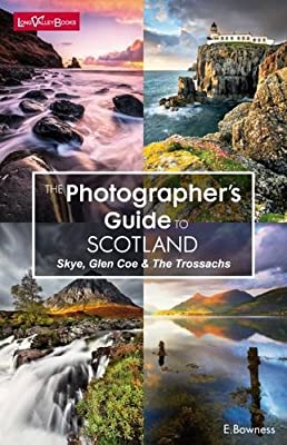 The Photographers Guide to Scotland - Skye, Glen Coe & the Trossachs: Amazon.es: Bowness, Ellen: Libros en idiomas extranjeros