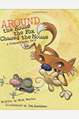 Around the House the Fox Chased the Mouse: A Prepositional Tale Hardcover