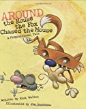 Around the House the Fox Chased the Mouse, Rick Walton, 1423600061