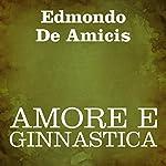 Amore e ginnastica [Love and Gymnastics] | Edmondo De Amicis