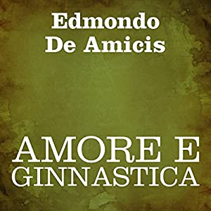 Amore e ginnastica [Love and Gymnastics] Hörbuch