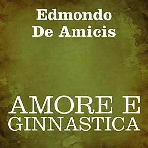 Amore e ginnastica [Love and Gymnastics] Audiobook