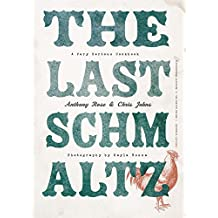 The Last Schmaltz: A Very Serious Cookbook