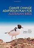Climate Change Adaptation Plan for Australian Birds, , 0643108025