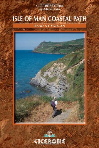 Download Isle of Man Coastal Path: Raad Ny Foillan - The Way of the Gull: The Millennium and Herring Ways (British Long-distance Trails) ebook