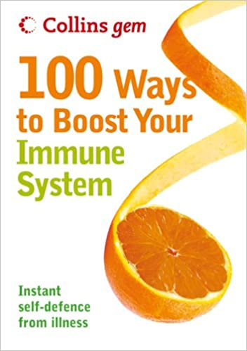 Collins Gem 100 Ways to Boost Your Immune System: Instant Self-Defence from Illness