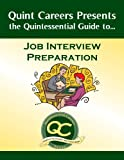 The Quintessential Guide to Job Interview Preparation