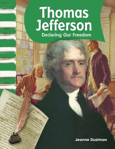 Teacher Created Materials - Primary Source Readers: Thomas Jefferson - Declaring Our Freedom - Grade 2 - Guided Reading Level I ()