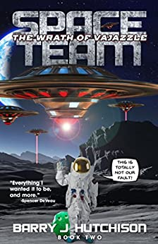 Space Team: The Wrath of Vajazzle by [Hutchison, Barry J.]