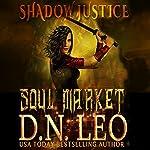 Soul Market: Shadow Justice, Book 2 | D. N. Leo