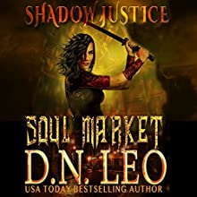 Soul Market: Shadow Justice, Book 2 Audiobook by D. N. Leo Narrated by Catherine Edwards