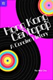 img - for Hong Kong Cantopop: A Concise History book / textbook / text book