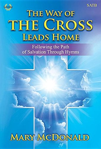 The Way of the Cross Leads Home: Following the Path of Salvation Through Hymns PDF