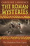 The Roman Mysteries: The Gladiators from Capua: Book 8: Vol 8