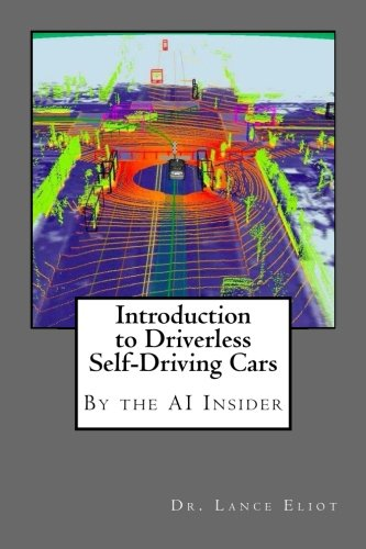Introduction to Driverless Self-Driving Cars: The Best of the AI Insider