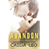 Abandon: A Scorching Hot Feel-Good Summer Romance Read (Shattered Hearts Book 5)