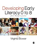 Developing Early Literacy 0-8 : From Theory to Practice, , 1446255336