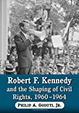 Robert F. Kennedy and the Shaping of Civil Rights, 1960–1964