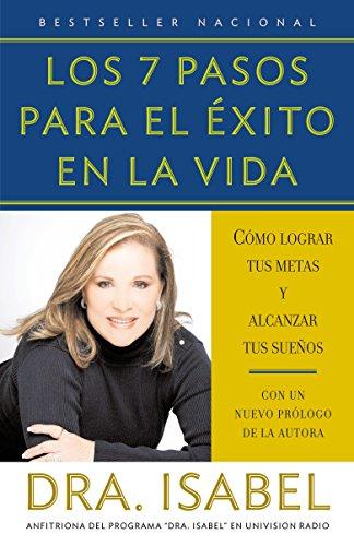 Los 7 pasos para el éxito en la vida: Cómo lograr tus metas y alcanzar tus sueños (Spanish Edition) by Vintage Espanol
