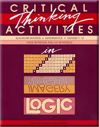 Amazon critical thinking activities in patterns imagery logic critical thinking activities in patterns imagery logic mathematics grades 7 12 blackline masters 0th edition fandeluxe Image collections