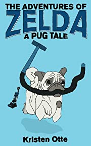 The Adventures of Zelda: A Pug Tale (Zelda Pug, #1)