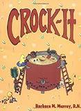 Crock-It, Barbara M. Murray, 1570720428