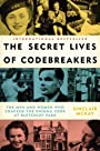 The Secret Lives of Codebreakers: The Men and Women Who Cracked the Enigma Code at Bletchley Park
