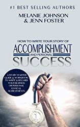 How To Write Your Story of Accomplishment And Personal Success: A Story Starter Guide & Workbook to Write & Record Your Business or Personal Goals & Achievements (Elite Story Starters) (Volume 1)