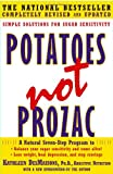 Potatoes Not Prozac, Kathleen DesMaisons, 141655615X