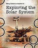 Exploring the Solar System, John Farndon, 1432924842